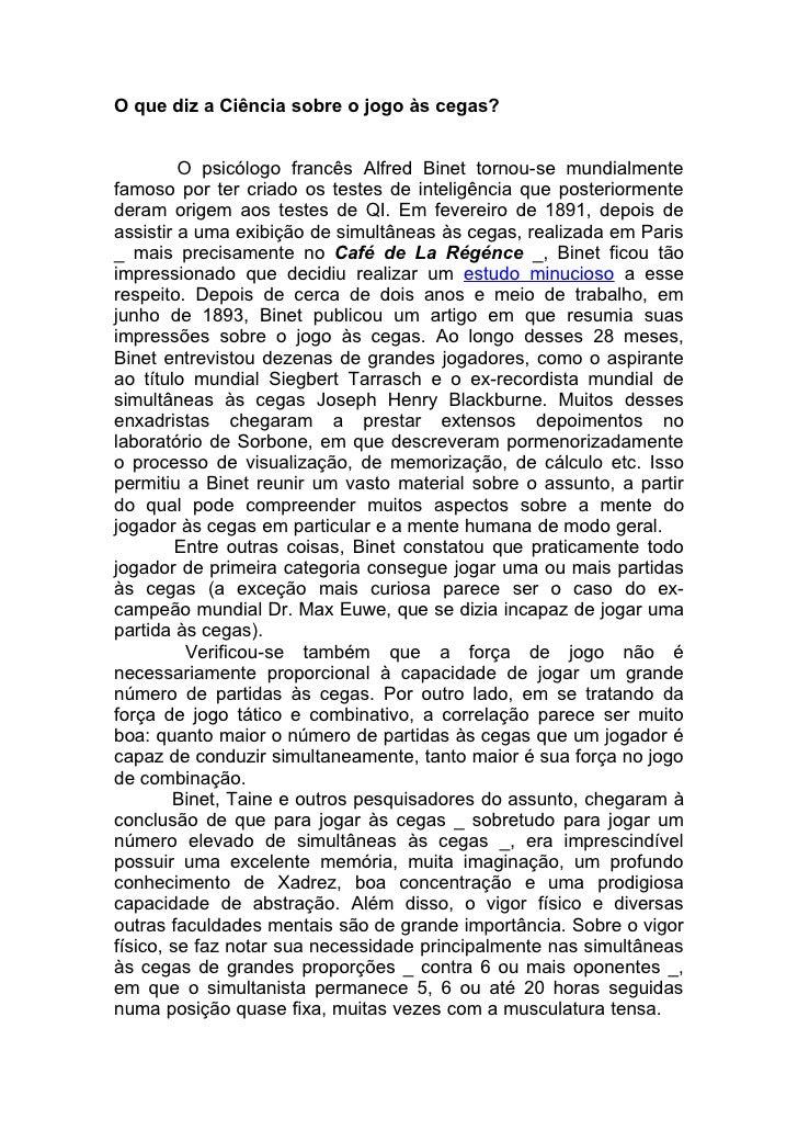 O que diz a Ciência sobre o jogo às cegas?            O psicólogo francês Alfred Binet tornou-se mundialmente famoso por t...