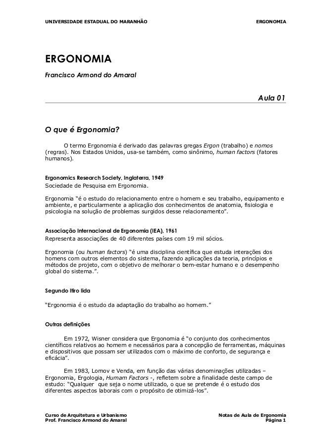 UNIVERSIDADE ESTADUAL DO MARANHÃO ERGONOMIA ERGONOMIA Francisco Armond do Amaral Aula 01 O que é Ergonomia? O termo Ergono...