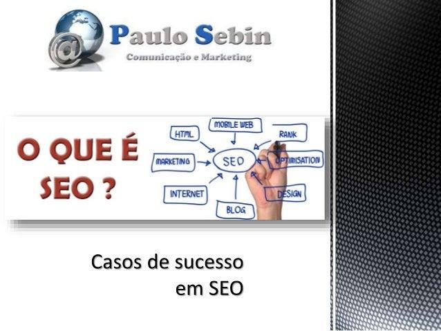 Projetos de sucesso com Paulo Sebin • Watch System • Termall • Papel de Papel • AdesivoWeb • MoBi Design • LPR Locações • ...
