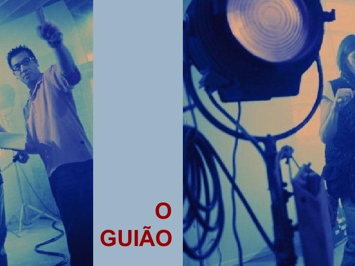 O   GUIÃO