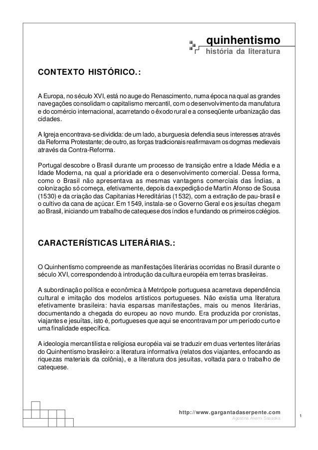 quinhentismo história da literatura Agostina Akemi Sasaoka 1 http://www.gargantadaserpente.com CONTEXTO HISTÓRICO.: A Euro...
