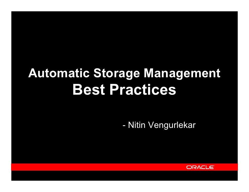 Automatic Storage Management       Best Practices               - Nitin Vengurlekar