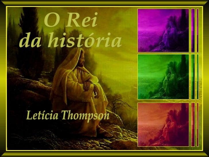 O Rei da história Letícia Thompson