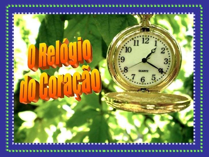 O Relógio  do Coração
