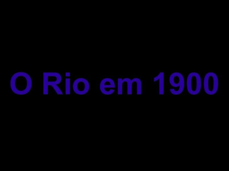 O Rio em 1900