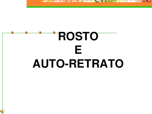 ROSTO E AUTO-RETRATO