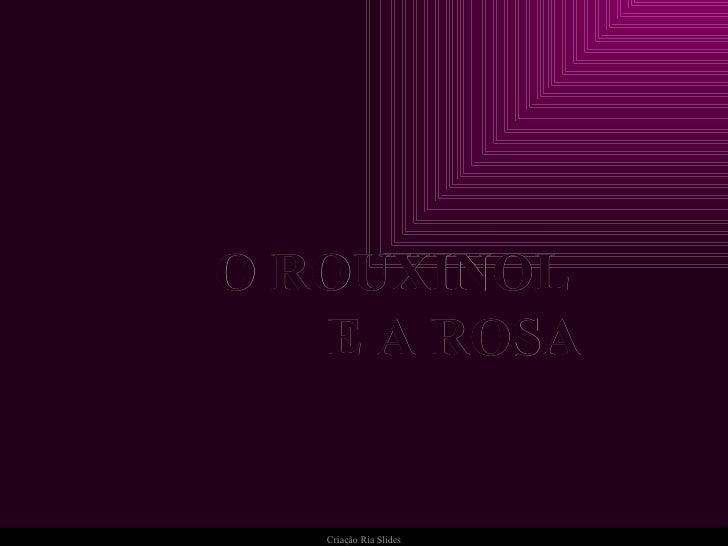 O ROUXINOL  E A ROSA