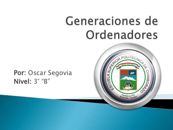 "Por: Oscar SegoviaNivel: 3° ""B"""