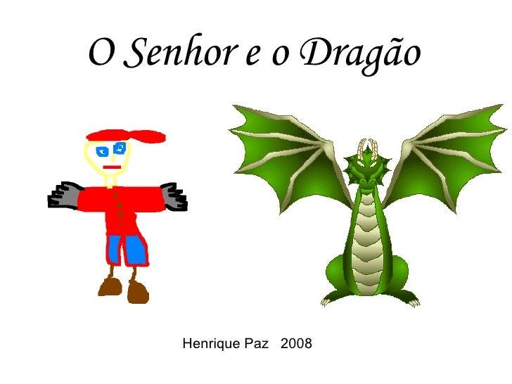 O Senhor e o Dragão Henrique Paz  2008