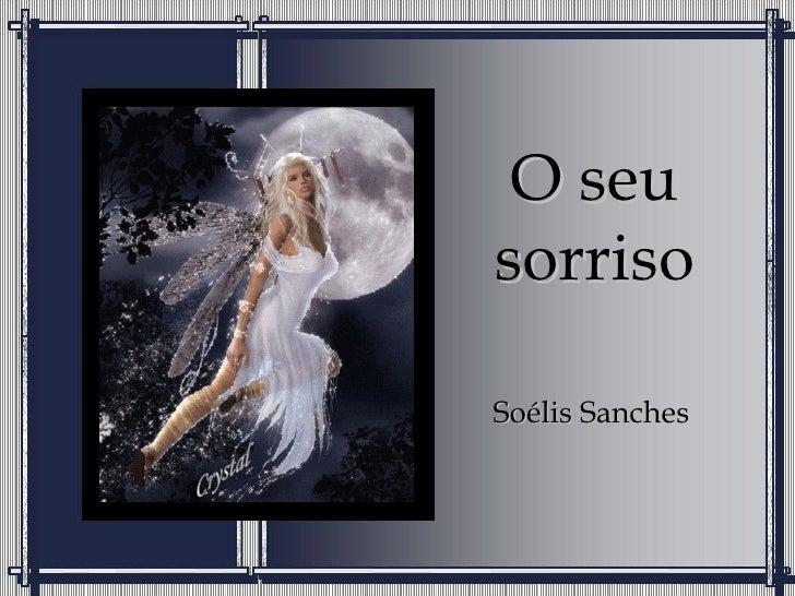 O seu sorriso Soélis Sanches