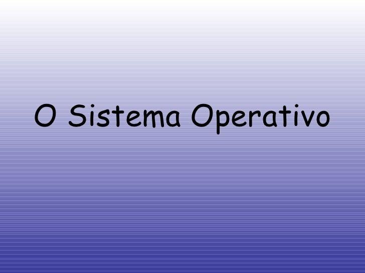 O Sistema Operativo