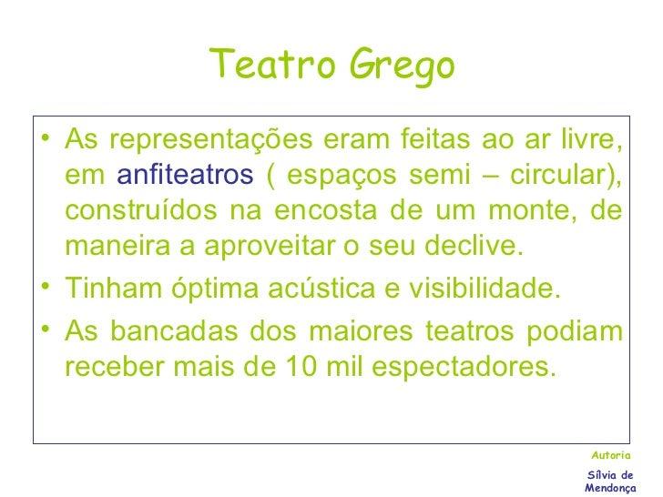 Teatro Grego <ul><li>As representações eram feitas ao ar livre, em   anfiteatros   ( espaços semi – circular), construídos...