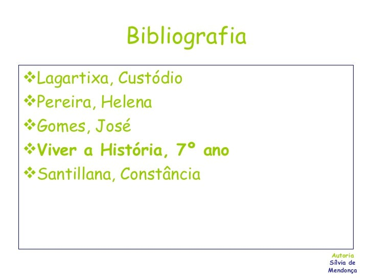 Bibliografia <ul><li>Lagartixa, Custódio </li></ul><ul><li>Pereira, Helena </li></ul><ul><li>Gomes, José </li></ul><ul><li...