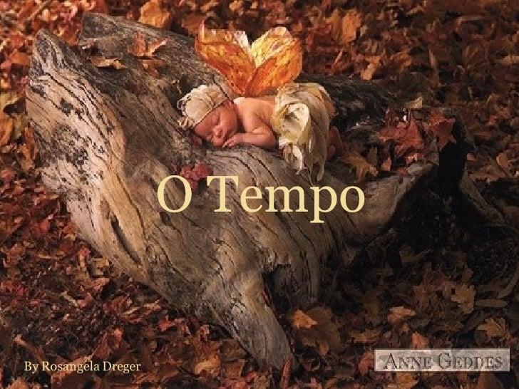 O Tempo By Rosangela Dreger