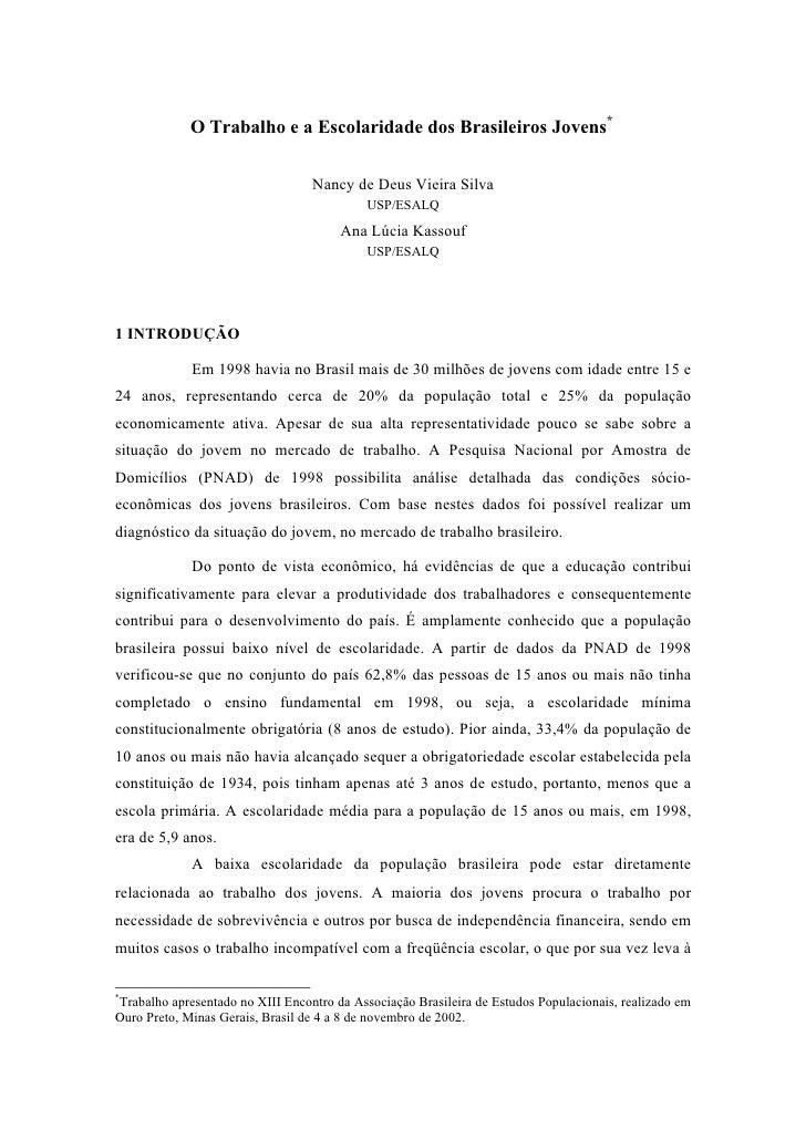 O Trabalho e a Escolaridade dos Brasileiros Jovens*                                     Nancy de Deus Vieira Silva        ...