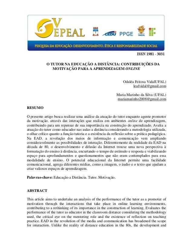 O TUTOR NA EDUCAÇÃO A DISTÂNCIA: CONTRIBUIÇÕES DA MOTIVAÇÃO PARA A APRENDIZAGEM ONLINE Odaléa Feitosa VidalUFAL) leafvidal...