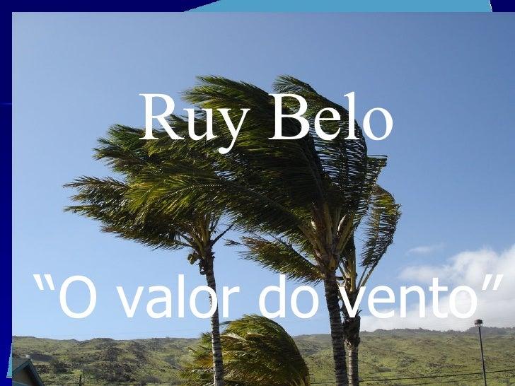 """Ruy Belo """" O valor do vento"""""""