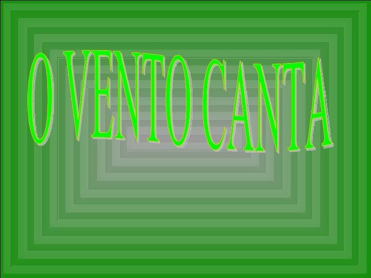O VENTO CANTA