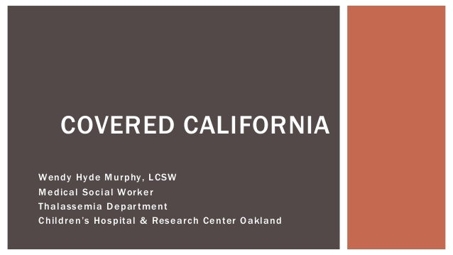 Wendy Hyde Murphy, LCSW Medical Social Worker Thalassemia Department Children's Hospital & Research Center Oakland COVERED...