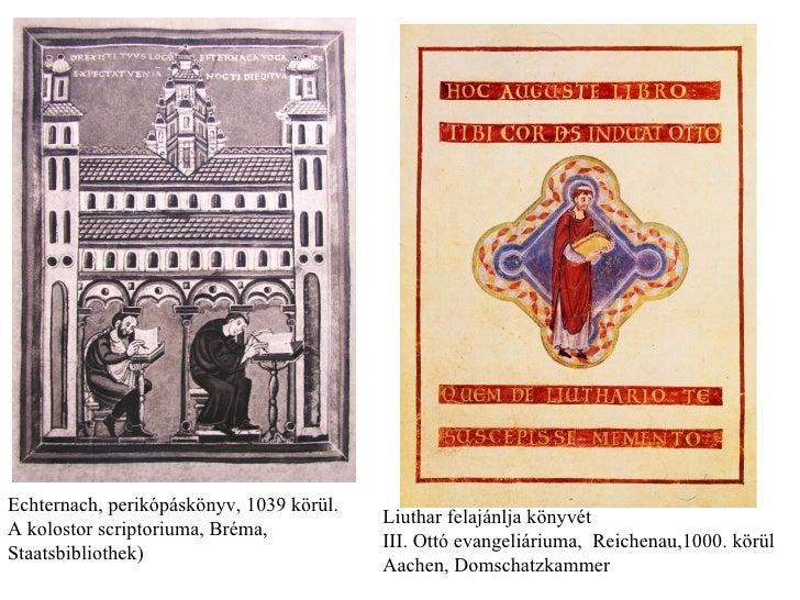 Echternach, perikópáskönyv, 1039 körül. A kolostor scriptoriuma, Bréma, Staatsbibliothek) Liuthar felajánlja könyvét  III....