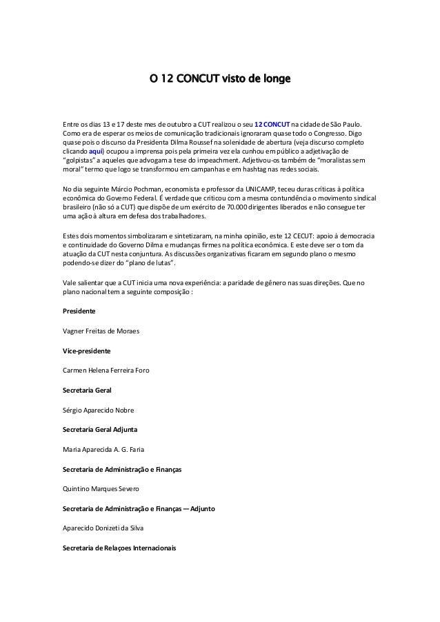 O 12 CONCUT visto de longe Entre os dias 13 e 17 deste mes de outubro a CUT realizou o seu 12 CONCUT na cidade de São Paul...