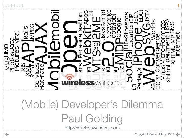 1     (Mobile) Developer's Dilemma          Paul Golding         http://wirelesswanders.com                               ...