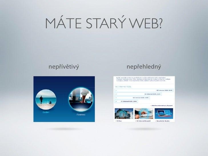 MÁTE STARÝ WEB?nepřívětivý   nepřehledný