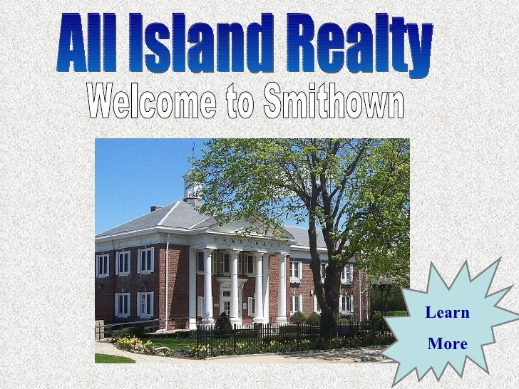 All Island Realty Welcome to Smithown Learn More