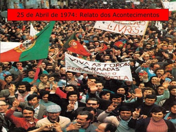 25 de Abril de 1974: Relato dos Acontecimentos