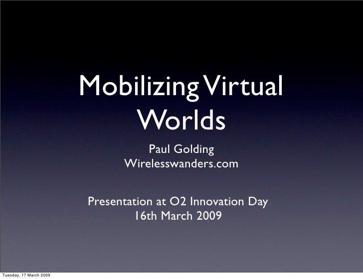 Mobilizing Virtual                              Worlds                                    Paul Golding                    ...