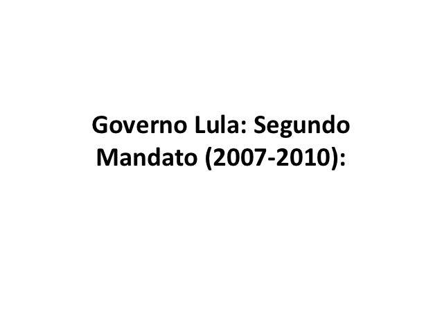 Governo Lula: SegundoMandato (2007-2010):