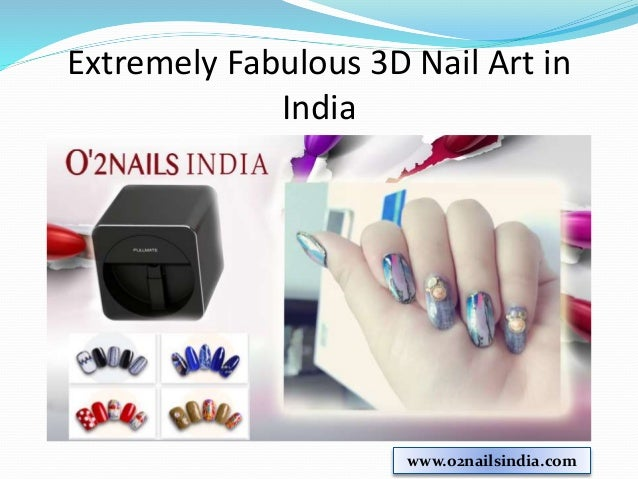 Extremely Fabulous 3D Nail Art In India O2nailsindia