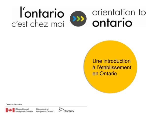 Une introduction                          à l'établissement                          en OntarioFunded by / Financé par