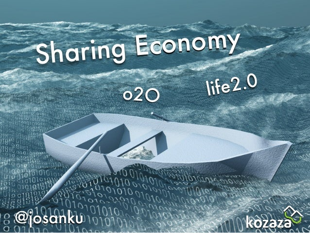Sharing Economy @josanku o2O life2.0