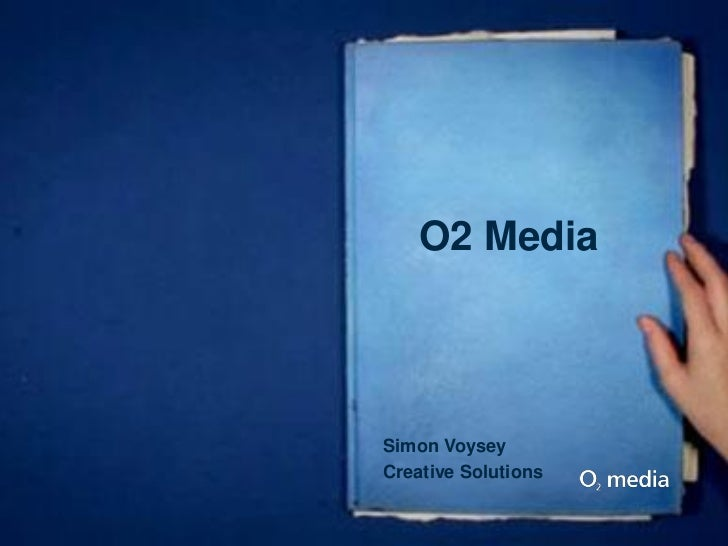 O2 MediaSimon VoyseyCreative Solutions