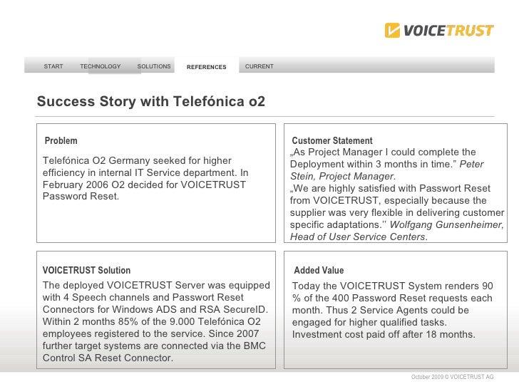 START TECHNOLOGY SOLUTIONS REFERENCES CURRENT REFERENCES October 2009 © VOICETRUST AG  Problem Customer Statement VOICETRU...