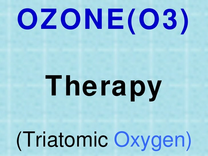 OZONE(O3)  Therapy(Triatomic Oxygen)