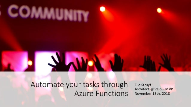 O365Con18 - Automate your Tasks through Azure Functions