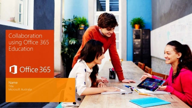 Collaboration Using Office 365 Education