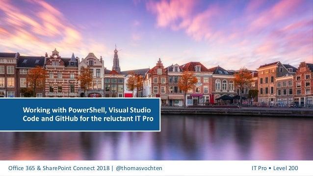 O365Con18 - Working with PowerShell, VS Code and GitHub