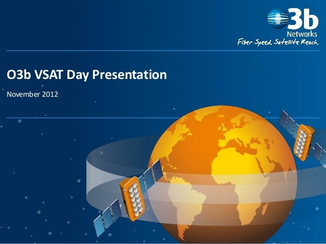 O3b VSAT Day Presentation November 2012