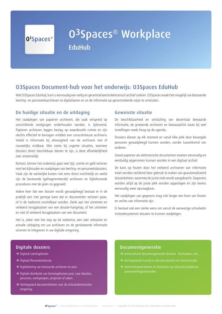 O3Spaces® Workplace                                           EduHub     O3Spaces Document-hub voor het onderwijs: O3Space...