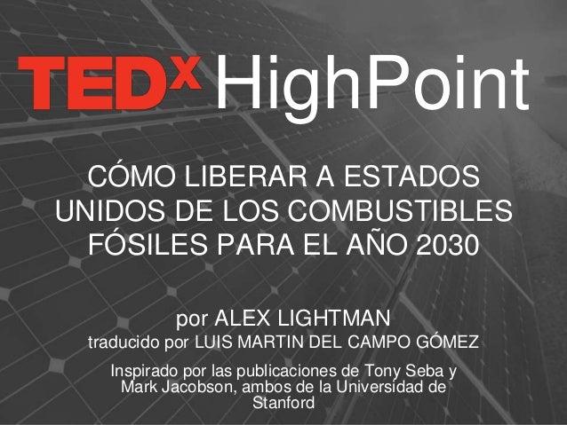 CÓMO LIBERAR A ESTADOS UNIDOS DE LOS COMBUSTIBLES FÓSILES PARA EL AÑO 2030 por ALEX LIGHTMAN traducido por LUIS MARTIN DEL...
