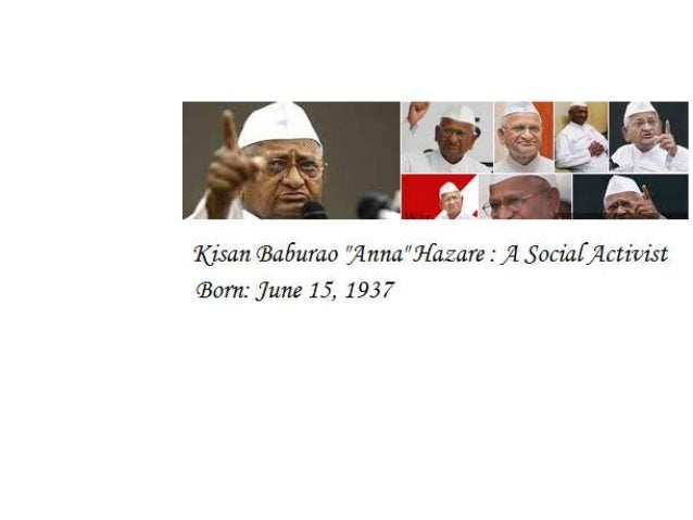 Events in Life of Kisan Hazare • Launched Bhrashtachar Virodhi Jan Aandolan (BVJA) • Padma Bhushan • Padma Shri1990-92 • S...