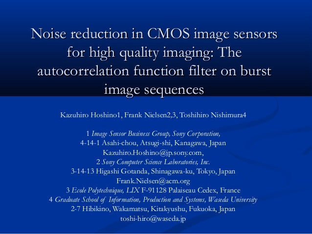 Noise reduction in CMOS image sensorsNoise reduction in CMOS image sensors for high quality imaging: Thefor high quality i...