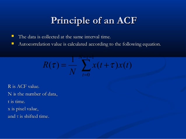 Principle of an ACFPrinciple of an ACF  The data is collected at the same interval time.The data is collected at the same...