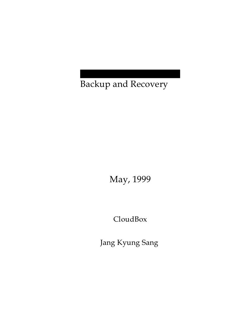 Backup and Recovery      May, 1999       CloudBox    Jang Kyung Sang