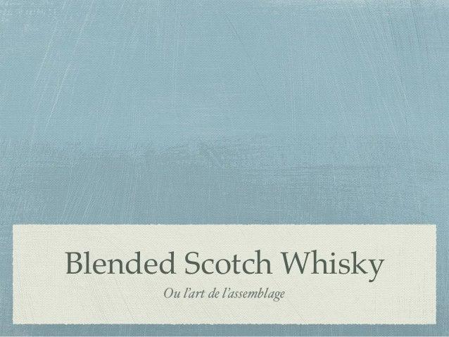 Blended Scotch Whisky Ou l'art de l'assemblage