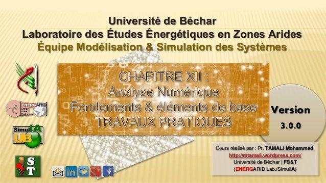 Version 3.0.0 Université de Béchar Laboratoire des Études Énergétiques en Zones Arides Équipe Modélisation & Simulation de...