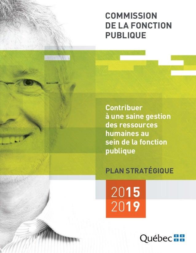 Contribuer à une saine gestion des ressources humaines au sein de la fonction publique 2015 2019 COMMISSION DE LA FONCTION...